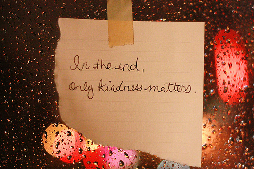kindness is all that matters